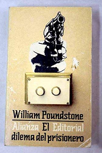 El dilema del prisionero : john von neumann, la teoria de juegos y labomba: Amazon.es: Poundstone, Willian: Libros