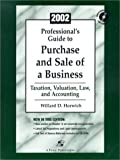 img - for Professional's Guide to Purchase and Sale of a Business 2002: Taxation, Valuation, Law, and Accounting book / textbook / text book