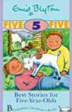 Best Stories for Five-Year-Olds, Enid Blyton, 0747532257