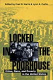 Locked in the Poorhouse, Fred R. Harris, 0847691357