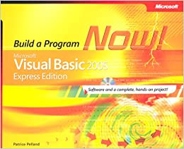 Microsoft® Visual Basic® 2005 Express Edition: Build a Program Now! (Pro Developer)