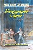 Newspaper Caper (Tweener Press Adventure Series #1)