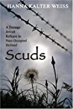 Scuds: A Teenage Jewish Refugee in Nazi-occupied