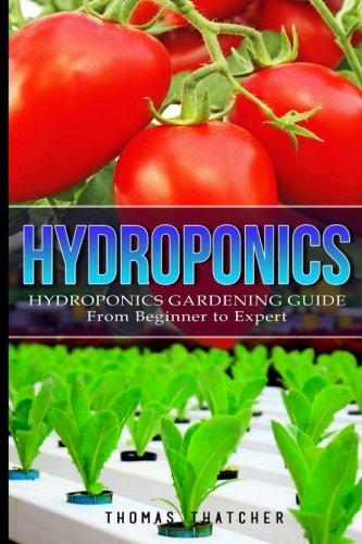 Hydroponics: Hydroponics Gardening Guide - from Beginner to Expert (Hydroponics, Gardening, Self Sufficiency)