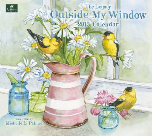 Legacy 2013 Wall Calendar, Outside My Window by Michelle Palmer (WCA9058) by Legacy Publishing Group