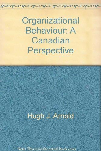 Organizational Behaviour: A Canadian Perspective