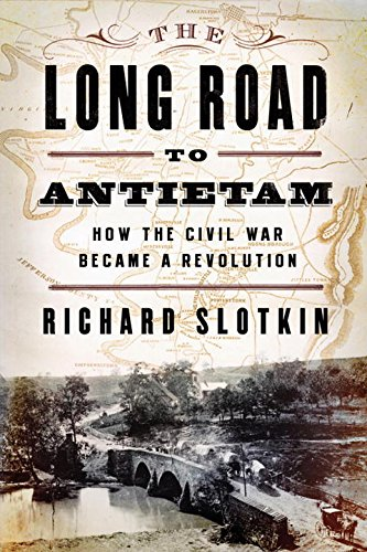 Download The Long Road To Antietam: How the Civil War Became a Revolution PDF