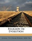 Religion in Evolution, , 1172270732