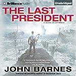 The Last President: Daybreak, Book 3 | John Barnes