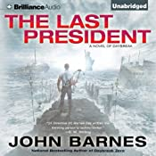 The Last President: Daybreak, Book 3 | John Barnes