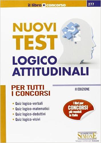 Amazonit Nuovi Test Logico Attitudinali Per Tutti I Concorsi