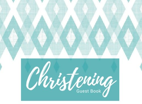 Christening Guest Book: Blue Guest Book | Message Book | Keepsake | 50 Blank Pages With Pattern Border | Use At Christenings, Baptisms, Naming ... Small | Soft Back Cover (Babies) (Volume 7) Border Baptism Christening Invitations
