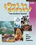 Qué Te Parece? : Intermediate Spanish, Lee, James F. and Young, Dolly Jesusita, 0073655198