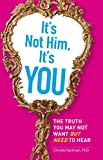 Best Adams Media Dating Advices - It's Not Him, It's You: The Truth You Review