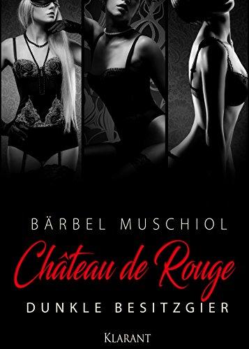 Chateau de Rouge. Dunkle Besitzgier (German Edition)