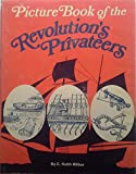 Picture Book of the Revolution's Privateers, C. Keith Wilbur, 0811712621