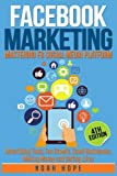 Facebook Marketing: Strategies for Advertising, Business, Making Money and Making Passive Income (FREE BONUS AND FREE GIFT)