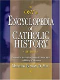 Our Sunday Visitor's Encyclopedia of Catholic History, Matthew Bunson, 1592760260