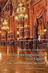 Inszenierungsanalyse von Opern: Eine interdisziplinäre Methodik