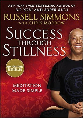Success Through Stillness: Meditation Made Simple: Russell Simmons