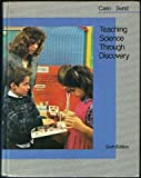Teaching Science Through Discovery, Carin, Arthur and Sund, Robert B., 0675209722
