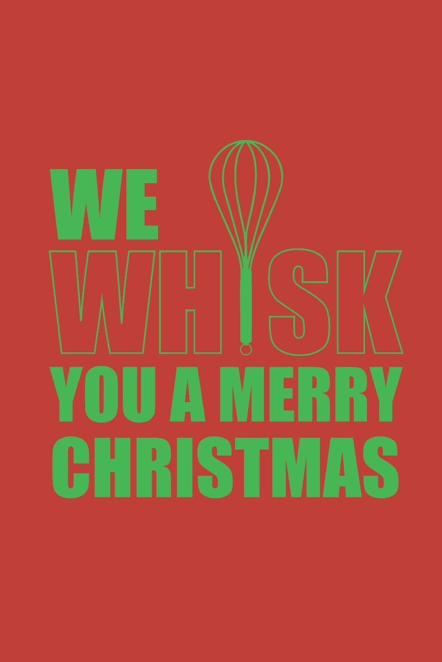 Merry Christmas Writing Images.We Whisk You A Merry Christmas Blank Lined Writing Journal