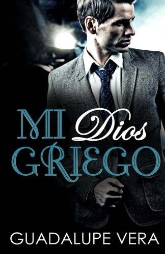 Mi Dios Griego (Spanish Edition)