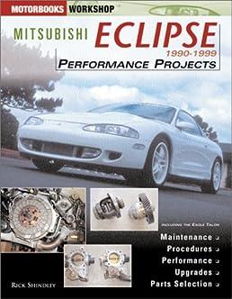 mitsubishi eclipse performance projects 1990 1999 rick shindley rh amazon com 1999 Mitsubishi Eclipse GSX 2003 Mitsubishi Eclipse