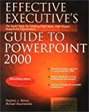 Effective Executive's Guide to PowerPoint 2000, Stephen L. Nelson and Michael Buschmohle, 0967298148