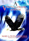 A Visions and Dreams Journal, Mary J. Ogenaarekhua, 0977426556