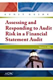 Assessing and Responding to Audit Risk in a Financial Statement Audit - Audit Guide - March 1 2012, American Institute of Certified Public Accountants, 1937350509