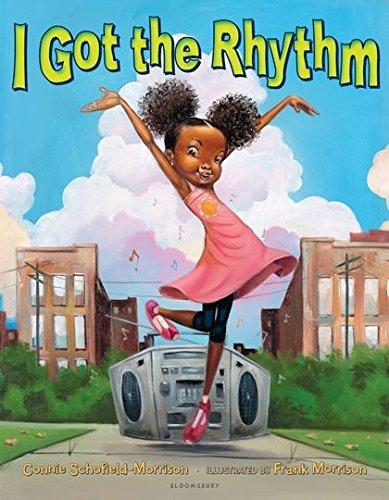Amazon.com: I Got the Rhythm (9781619631786): Schofield-Morrison, Connie,  Morrison, Frank, Schofield-Morrison, Connie: Books