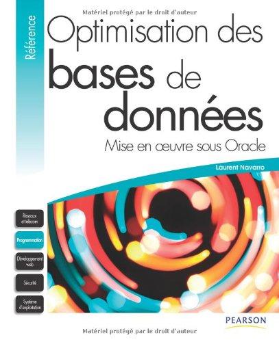 Optimisation des bases de données : Mise en oeuvre sous Oracle Broché – 17 juin 2010 Laurent Navarro PEARSON 2744024120 Base de données
