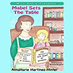 Miss Annie Presents: Mabel Sets the Table   AnnaMarie Martinez Minter