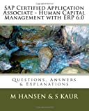 SAP Certified Application Associate - Human Capital Management with ERP 6. 0, M. Hansen and S. Kaur, 1466349123