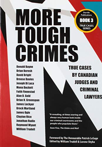 More Tough Crimes: True Cases by Canadian Judges and Criminal Lawyers (True Cases Series)