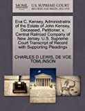 Eva C. Kensey, Administratrix of the Estate of John Kensey, Deceased, Petitioner, V. Central Railroad Company of New Jersey. U. S. Supreme Court Transc, Charles D. Lewis and D. E. Voe TOMLINSON, 1270260847