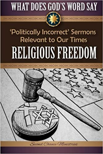 What Does God's Word Say? - Religious Freedom: Politically Incorrect