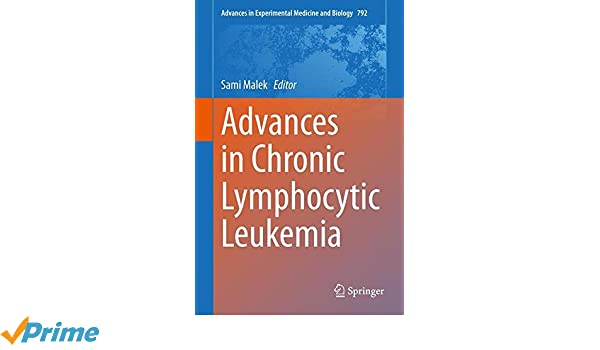 Advances in Chronic Lymphocytic Leukemia: 792 (Advances in Experimental Medicine and Biology)