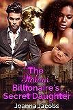 The Italian Billionaire's Secret Daughter: A Billionaire BWWM Romance