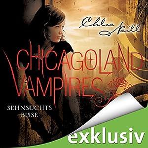 Sehnsuchtsbisse (Chicagoland Vampires 8) Hörbuch