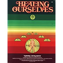 Healing Ourselves: A Book to Serve As a Companion in Time of Illness and Health : Based on the Lectures and Teaching of Naboru Muramoto
