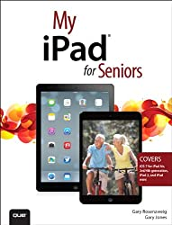 My iPad for Seniors (covers iOS 7 on iPad Air, iPad 3rd and 4th generation, iPad2, and iPad mini)