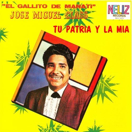 Tu Patria y la Mia by Jose Miguel Class -
