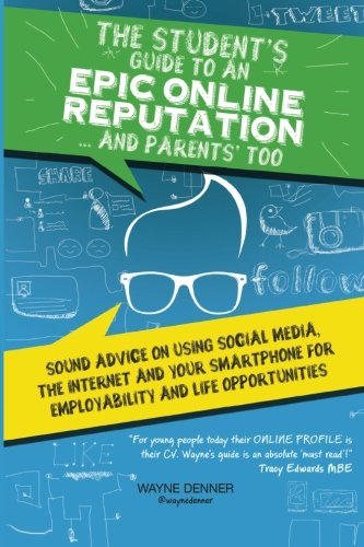 Read Online The Student's Guide to an Epic Online Reputation..and Parents Too pdf epub
