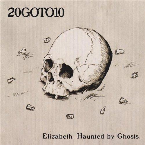 20GOTO10 - Elizabeth, Haunted By Ghosts