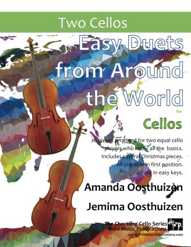 Easy Duets from Around the World for Cellos: 26 pieces especially arranged for two equal cello players who know all the basics. All in easy keys, and playable in first position. pdf
