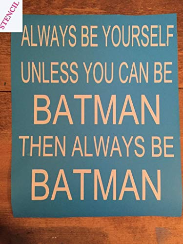 CELYCASY Always be Yourself Unless You can be Batman, Single Use Self-Adhesive Painting Stencil, Art DIY Stencil, Painting Stencils, Stencil