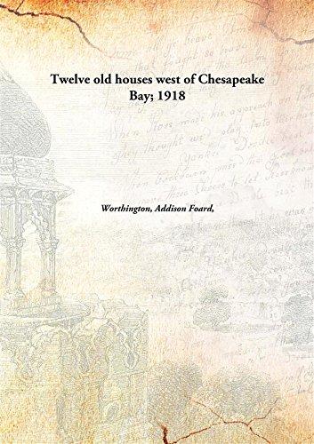 Read Online Twelve old houses west of Chesapeake Bay; pdf