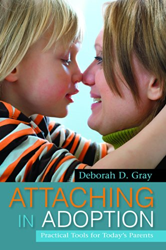 Attaching in Adoption: Practical Tools for Today's Parents by [Gray, Deborah D.]